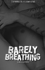 Barely Breathing (Ziam Fanfiction) by LikeLovers