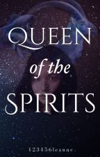 Mighty Spirit Queen ( Book 2 Of Spirits Series ) by 123456leanne