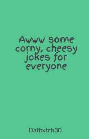 really cheesy jokes