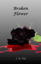 Broken Flower by Underlander261