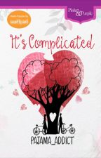 It's Complicated (To Be Published By Bookware) by pajama_addict