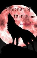 Legends of Wolfsbane by CH3RRYB10550M