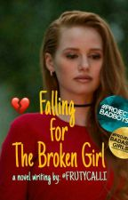 Falling for The Broken Girl by ritzbits14