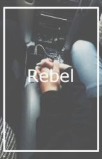 Rebel (C.H) by maybenotashton