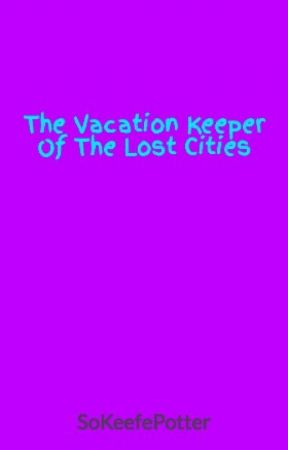 The Vacation Keeper Of The Lost Cities by AbstractAddison