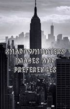Shadowhunters Images and Preferences (On Hold) by tomuchgravity