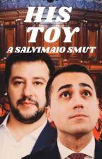 His toy || Salvimaio smut [EN] di salvimaio