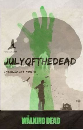 #JulyOFtheDEAD by The_Dead_Room