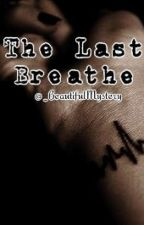 The Last Breathe by _BeautifulMystery