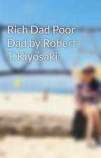 Rich Dad Poor Dad by Robert T. Kiyosaki by nhiebheybe