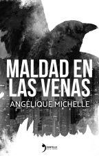 Maldad En Las Venas © [Próximamente] by angeliiquem