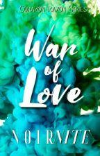 War of Love (Corazón Razón Series) by noirnite