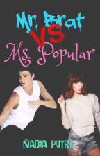 Mr. Brat vs Ms. Popular [ON HOLD] by xoxochoco