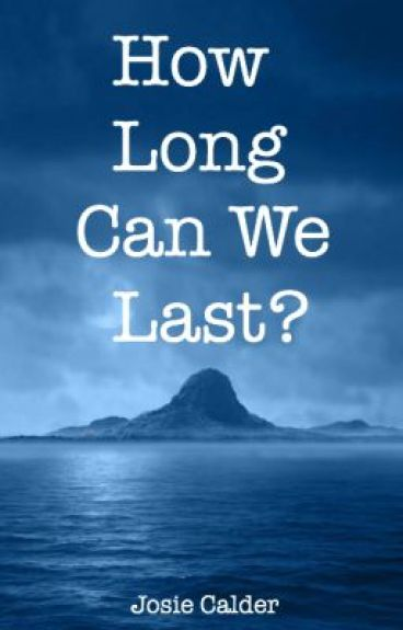 How Long Can We Last? by FadeToBlack14