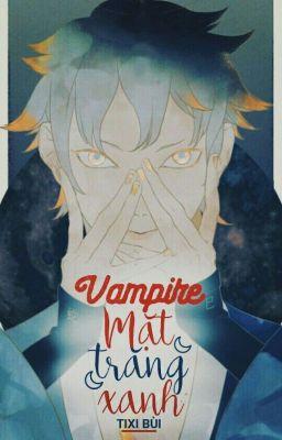 [ Sarada harem / MitsuSara ] Vampire Mặt trăng Xanh
