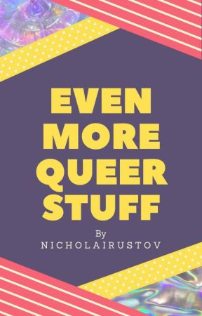 Even More Queer Stuff (LGBT) by NicholaiRustov