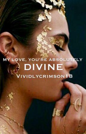 Divine | ✓ by vividlycrimson18