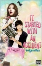 It started with an Accident by YourEunice