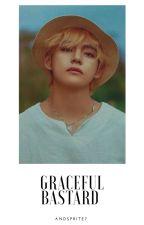 Graceful Bastard   Taehyung BTS AU ✔ by aNdSpRiTe7