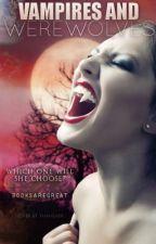 vampires and werewolfs (complete) by Booksaregreat