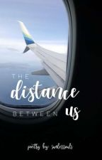 the Distance Between Us by sunlesssouls