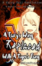 Fairy Tail: A Fairy's Wing Replaced With A Tiger Fang by cinnamonrolllz