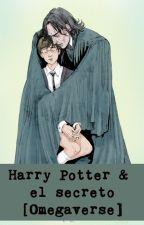 Harry Potter & El Secreto [Omegaverse] by nightivy1