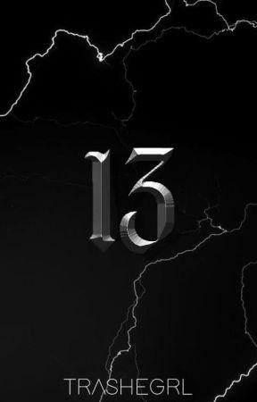 13 by TrasheGrl