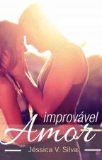 Improvável Amor by JessicaVieira