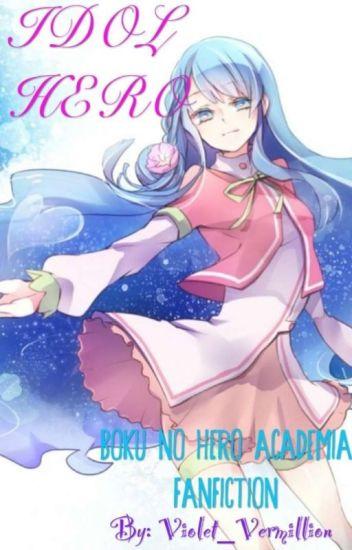 Idol Hero (Boku no Hero Academia Fanfiction)