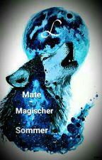 Mate-Magischer Sommer #OlympAward#PhönixAward#BlackDevilAward by mondgoettin