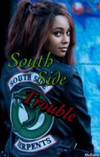 South Side Trouble  by MxEdits