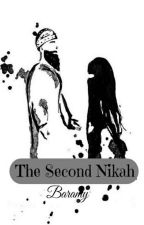 The Second Nikah  by Baramy