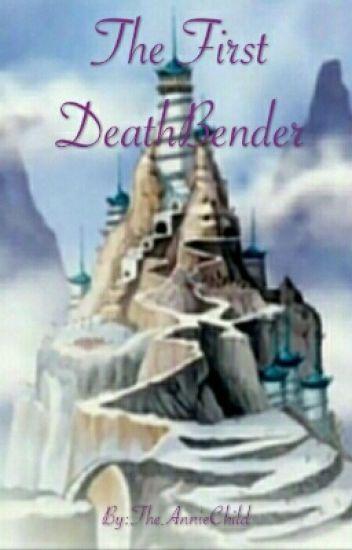The First Deathbender (Deathbender Book 1)
