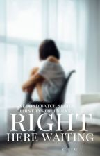 Right Here Waiting (Complete) by sexylove_yumi