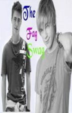 The Fag Swag [boyxboy] by SkeneKidz