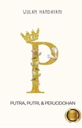 Putra, Putri, & Perjodohan [Completed] by Wulhand