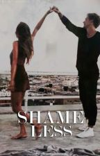 SHAMELESS  by foreveryounggirlx