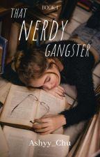 That Nerdy Gangster by DarkWhit106