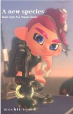 A new species (Male! Agent 8 X Female! Reader) by mochii-squid