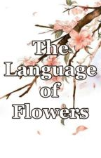 The Language of Flowers by ehkilis