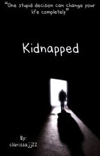 Kidnapped by clarissajj22