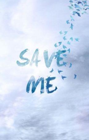 Save Me by Amelia_1801