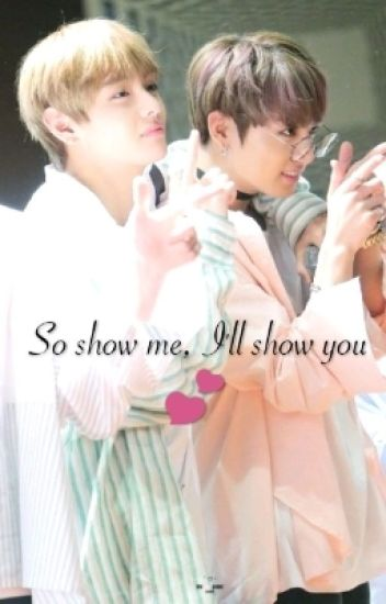 So show me, I'll show you 💕 <Vkook>