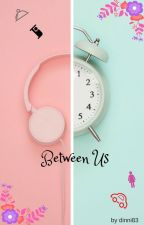 Between Us by Dinni83