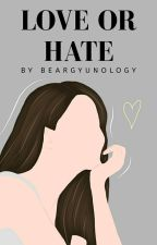 LWTSG BOOK 2:Love or Hate by eley_xee