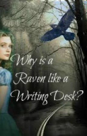 Why is a Raven Like a Writing desk? by DietCloudyLemonade
