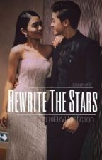 Rewrite The Stars by accionerd