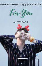 for you; ong seongwoo by angvocado