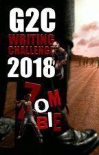 G2C WRITING CHALLENGE 2018 : ZOMBIE by DiamondG2C